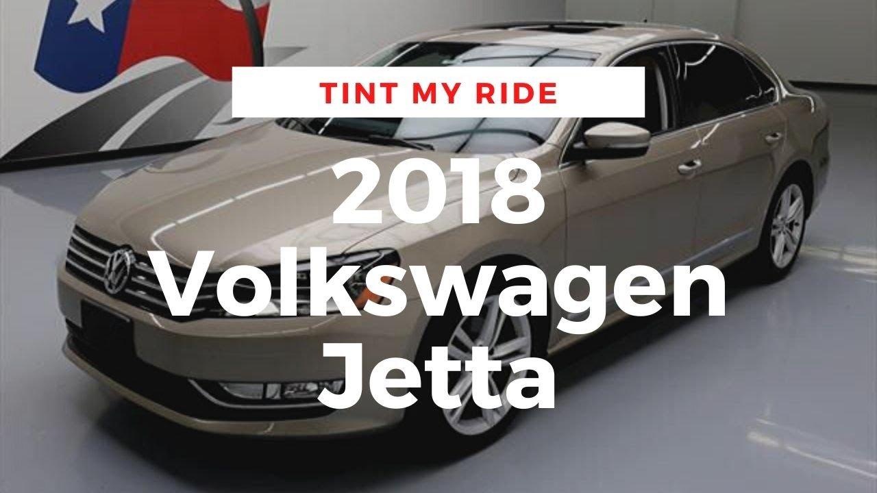 Tint My Ride : 2018 Volkswagen Jetta