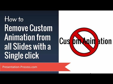 How to Remove Custom Animation from all Slides in a Single Click