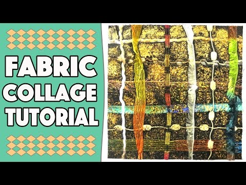 Fabric & Wool Collage Tutorial