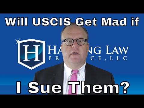Will USCIS Get Mad If I Sue Them