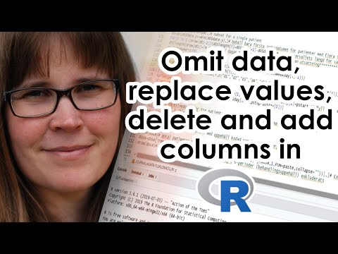 Omit data, replace values, delete and add columns in R