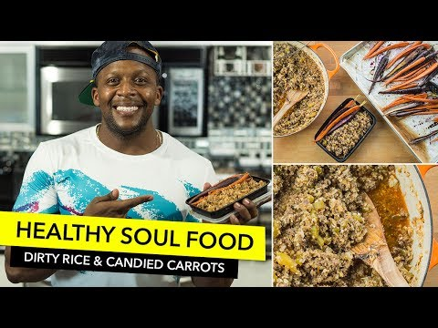Healthy Soul Food - Dirty Rice and Candied Carrots /