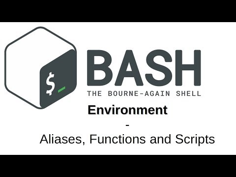 BASH Environment   Aliases, Functions and Scripts