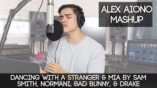 Dancing With A Stranger  Mia By Sam Smith Normani Bad Bunny  Drake  Alex Aiono Mashup