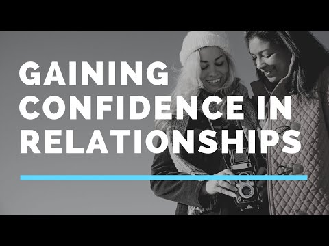 70  Gaining Confidence in Relationships