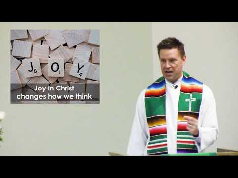 (10-8-2017) Joy in Christ Changes the Way We Think