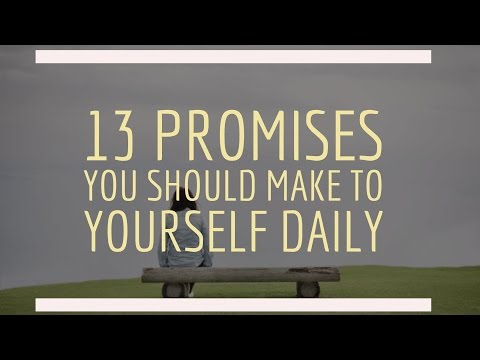 13 Promises You Should Make To Yourself Daily