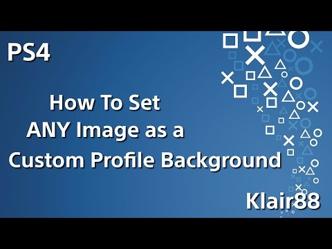 How to set ANY image as a Custom Profile background on PS4 4.0