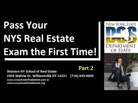 Pass Your NYS Real Estate Exam the First Time! (Part 2)