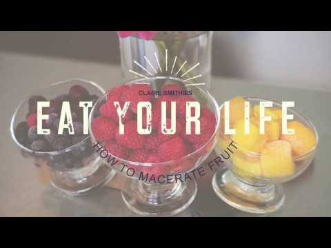 Eat Your Life - How to Macerate Fruit