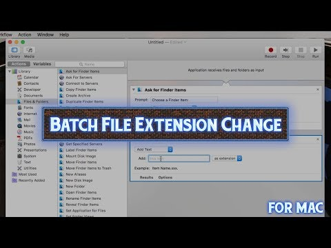Batch Change File Extensions To ANYTHING You Want! On Mac