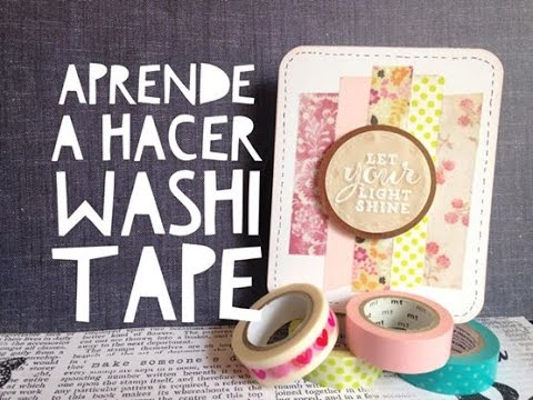 TUTORIAL Aprende a hacer Washi Tape/Make Your Own Washi Tape