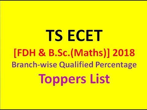 TS ECET [FDH & B.Sc.(Maths)] - 2018 | Branch wise Qualified Percentage | Toppers List in all |