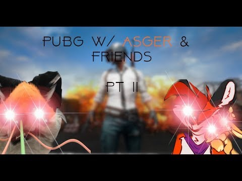 Real PUBG Hours W/ Asger & Friends #2