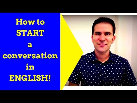 Real English! - How to start a conversation.