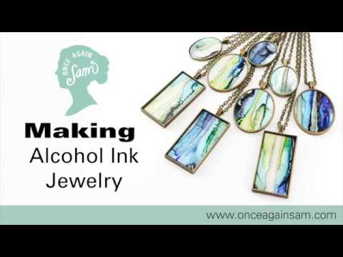 Makers Eye View - Alcohol Ink Jewelry Series by Once Again Sam