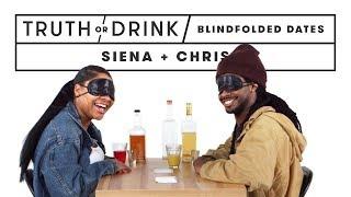 Blind(folded) Blind Dates (Siena & Khris)   Truth or Drink   Cut