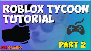 HOW TO SCRIPT A TYCOON PT  3 (ROBLOX Tutorial) - PakVim net
