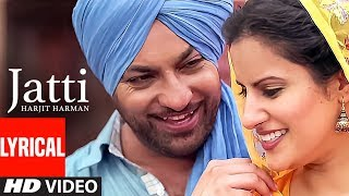 Jatti: Harjit Harman (Full Lyrical Video Song) | Atul Sharma | Pargat Singh | T-Series