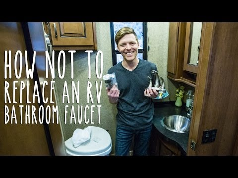 How NOT to Replace an RV Bathroom Faucet