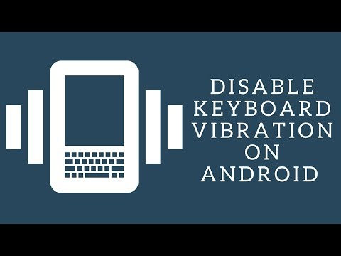 How To Disable Keyboard Touch Vibration in Android