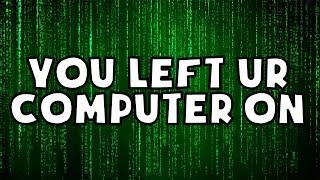 ExplodingTNT... You Left Your Computer On Again...