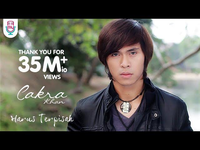 Download Cakra Khan - Harus Terpisah (Official Music Video) MP3 Gratis