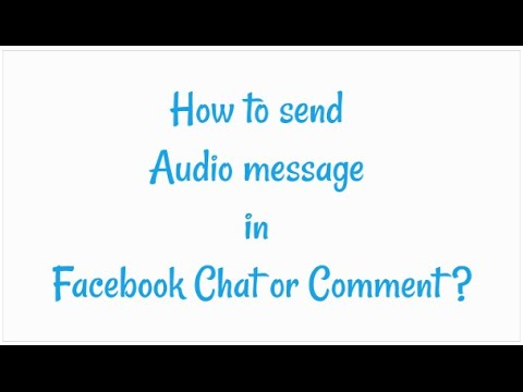 How To Send Audio Messages On Facebook chat / comment