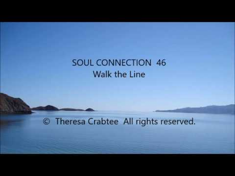 Soul Connection 46 ~ Walk the Line ~ by Theresa Crabtree