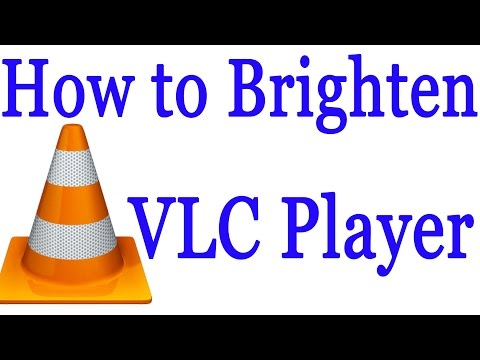 How to Brighten VLC Media Player
