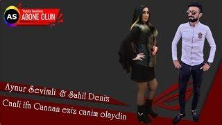 Aynur Sevimli & Sahil Deniz canli ifa Cannan eziz canim olaydin