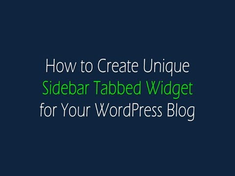 How to Create Unique Sidebar Tabbed Widget for Your WordPress Blog