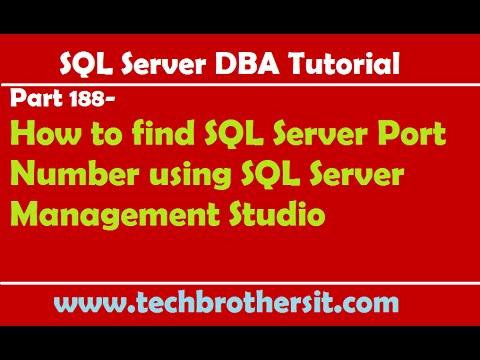 SQL Server DBA Tutorial 188-How to find SQL Server Port Number using SQL Server Management Studio