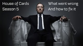 House of Cards Season 5 Review: What Went Wrong and How to Fix It