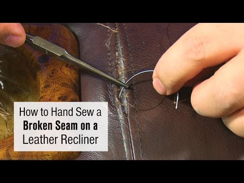 How to Hand Sew a Broken Seam on a Leather Recliner