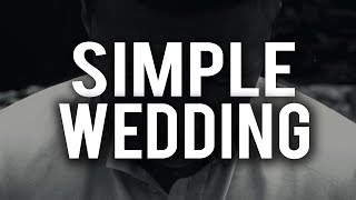 THE BENEFITS OF HAVING A SIMPLE WEDDING (Powerful)