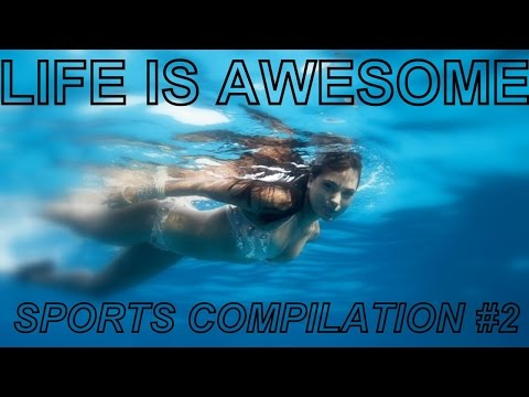 Life is Awesome - Sports Compilation #2 - 2017 (HD)