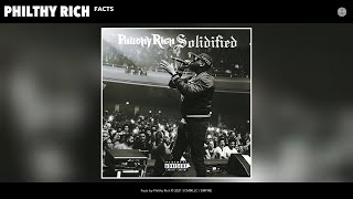 Philthy Rich - Facts (Official Audio)