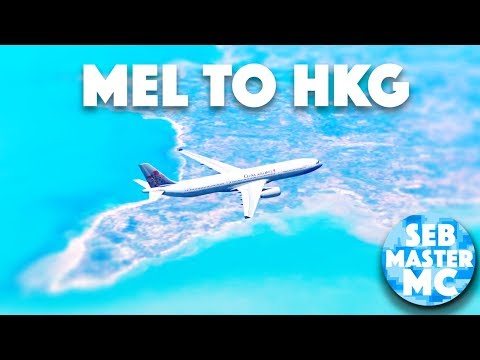 Melbourne to Hong Kong (YMML/VHHH) - Infinite Flight Film/Timelapse - China Airlines A330-300