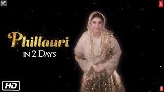 Phillauri | 2 Days To Go | Anushka Sharma | Diljit Dosanjh | Suraj Sharma