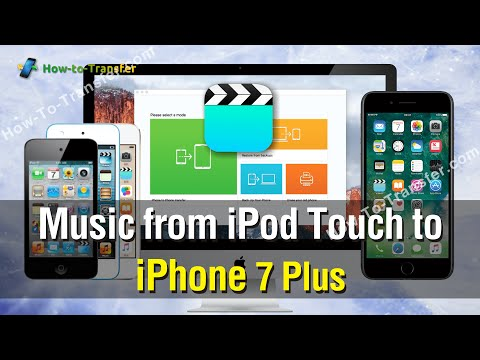 How to Transfer All Music from iPod Touch to iPhone 7 Plus