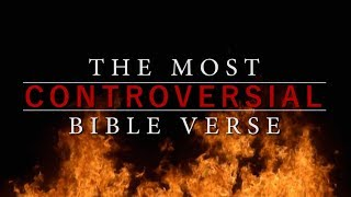 The Most Controversial Bible Verse | Christian Bible Teaching