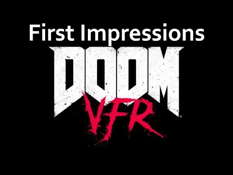 New releases | Doom VFR | First Impressions | Virtual Reality
