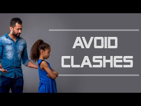 How to Avoid Clashes - Clashes with parents - Argue with parents