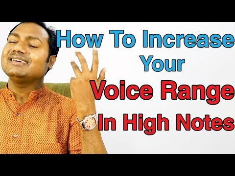 How To Increase Your Voice Range In High Notes ?