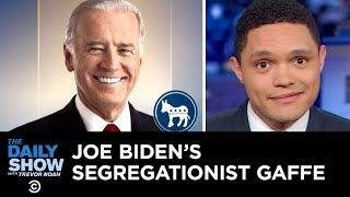 Download Joe Biden's Segregationist Gaffe | The Daily Show Video