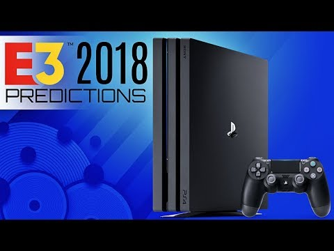 PlayStation E3 2018 Predictions -  Will It Only Be The