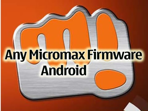 Download any Micromax android Firmware for free 100%