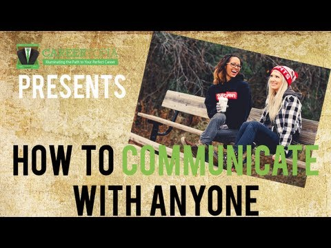 How to Communicate Effectively With Anyone
