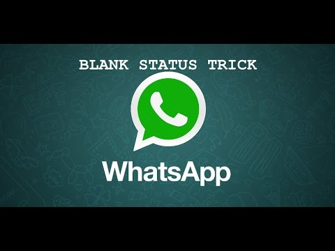 BLANK STATUS FOR WHATSAPP || NEW TRICK